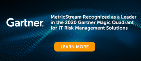 MetricStream Recognized as a Leader in the 2020 Gartner Magic Quadrant for IT Risk Management