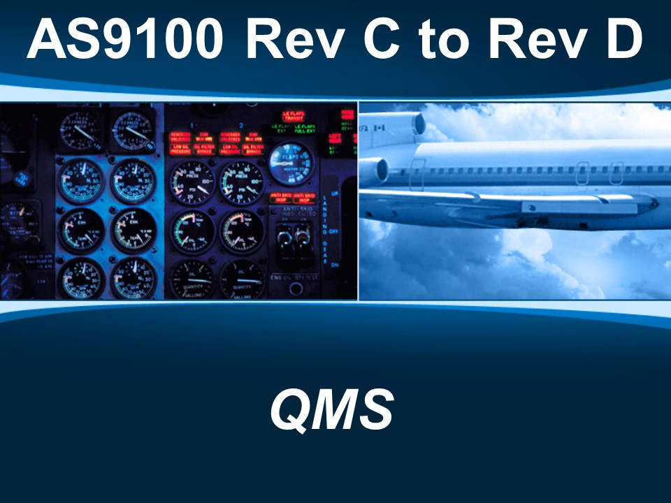 AS9100d - Rev C to Rev D QMS
