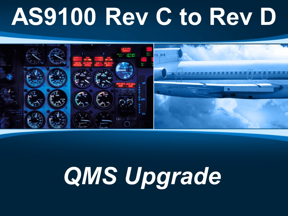 AS9100d - Rev C to Rev D QMS Upgrade