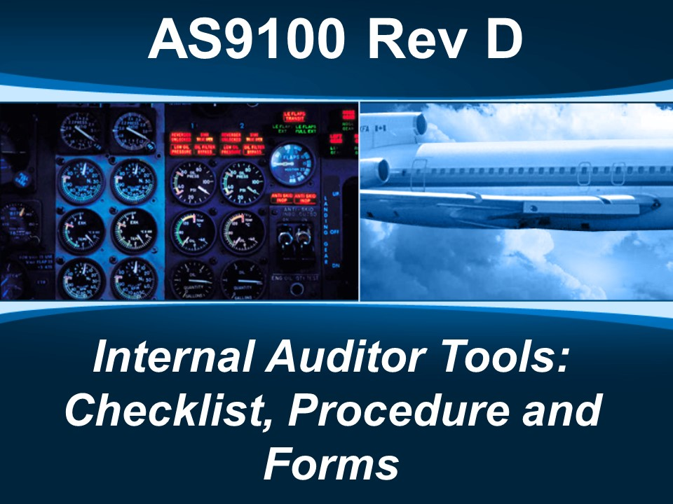 AS9100d Internal Auditor Tools: Checklist, Procedure and Forms