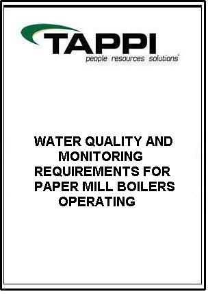 WATER QUALITY AND MONITORING REQUIREMENTS FOR PAPER MILL BOILERS OPERATING WITH HIGH PURITY FEEDWATER