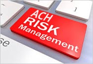 How to Conduct an ACH Risk Assessment and Develop an Effective ACH Risk Management Program