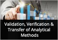 Validation, Verification and Transfer of Analytical Methods (Understanding and implementing guidelines from FDA/EMA, USP and ICH)