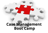 Case Management Boot Camp: Strategies for Success in the Acute Care Setting and Beyond!