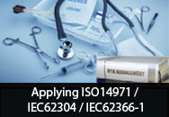 Applying ISO14971 / IEC62304 / IEC62366-1 - A Practical Guide On How To Implement Risk Management